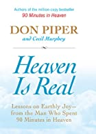 Heaven Is Real: Lessons on Earthly Joy--From…