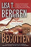 Lisa Tawn Bergren: The Begotten (The Gifted Series, Book 1)