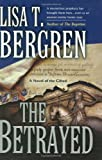 Lisa Tawn Bergren: The Betrayed (The Gifted Series, Book 2)