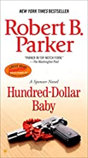 Hundred-Dollar Baby (Spenser) by Robert B.…