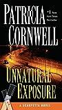 Cornwell, Patricia: Unnatural Exposure (A Scarpetta Novel)