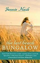 The Last Beach Bungalow by Jennie Nash