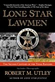 Utley, Robert M.: Lone Star Lawman: The Second Century of the Texas Rangers