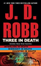 Three in Death by J D Robb