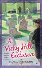 A Vicky Hill Exclusive! by Hannah Dennison