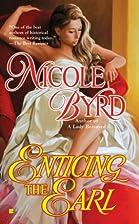 Enticing the Earl by Nicole Byrd