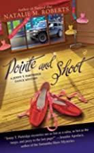 Pointe and Shoot by Natalie M. Roberts
