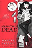 Cassidy, Dakota: Accidentally Dead (The Accidental Series, Book 2)