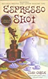 Coyle, Cleo: Espresso Shot (Coffeehouse Mysteries, No. 7)