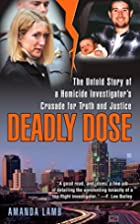 Deadly Dose: The Untold Story of a Homicide…