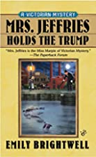 Mrs. Jeffries Holds the Trump by Emily…