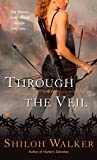 Walker, Shiloh: Through the Veil (Berkley Sensation)