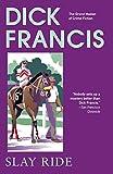 Francis, Dick: Slay Ride
