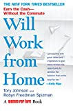 Johnson, Tory: Will Work from Home: Earn the Cash--Without the Commute