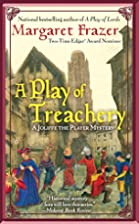 A Play of Treachery by Margaret Frazer