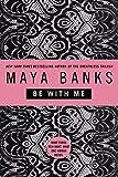 Banks, Maya: Be With Me