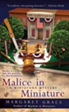 Malice in Miniature by Margaret Grace