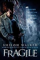 Fragile by Shiloh Walker