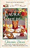Childs, Laura: Oolong Dead (A Tea Shop Mystery)
