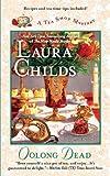 Childs, Laura: Oolong Dead (A Tea Shop Mystery)