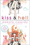 Cassidy, Dakota: Kiss & Hell