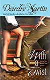 Martin, Deirdre: With a Twist (Berkley Sensation)