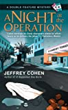 Cohen, Jeffrey: A Night at the Operation (A Double Feature Mystery)