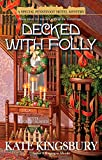 Kingsbury, Kate.: Decked with Folly: A Special Pennyfoot Hotel Mystery