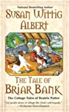 The Tale of Briar Bank by Susan Wittig…
