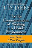 Jakes, T. D.: Ten Commandments of Working in a Hostile Environment