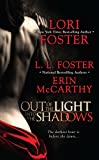 Foster, Lori: Out of the Light, Into the Shadows