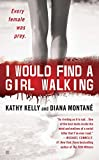 Kelly, Kathy: I Would Find a Girl Walking