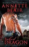 Blair, Annette: Naked Dragon: A Works Like Magick Novel