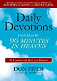 Piper, Don: Daily Devotions Inspired by 90 Minutes in Heaven: 90 Readings for Hope and Healing