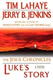 LaHaye, Tim: Luke's Story: The Jesus Chronicles (Jesus Chronicles (Berkley))