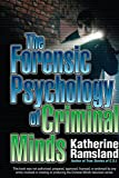 Ramsland, Katherine: The Forensic Psychology of Criminal Minds