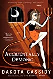 Cassidy, Dakota: Accidentally Demonic (The Accidental Series, Book 4)