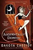 Cassidy, Dakota: Accidentally Demonic (The Accidental Series, Book 4)