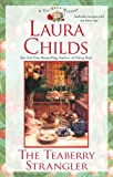 Childs, Laura: The Teaberry Strangler (A Tea Shop Mystery)
