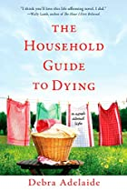 The Household Guide to Dying by Debra…