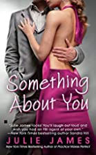 Something About You by Julie James