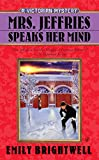 Brightwell, Emily: Mrs. Jeffries Speaks Her Mind (A Victorian Mystery)