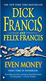 Francis, Dick / Francis, Felix: Even Money