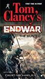 David Michaels: The Hunted: Tom Clancy's Endwar Book 2