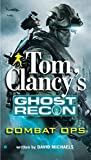 Michaels, David: Combat Ops (Tom Clancy's Ghost Recon)