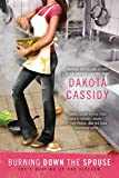 Cassidy, Dakota: Burning Down the Spouse