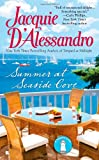 D'Alessandro, Jacquie: Summer at Seaside Cove (A Seaside Cove Novel)