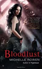 Bloodlust by Michelle Rowan