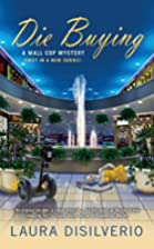 Die Buying (Mall Cop) by Laura DiSilverio