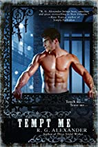 Tempt Me by R G Alexander